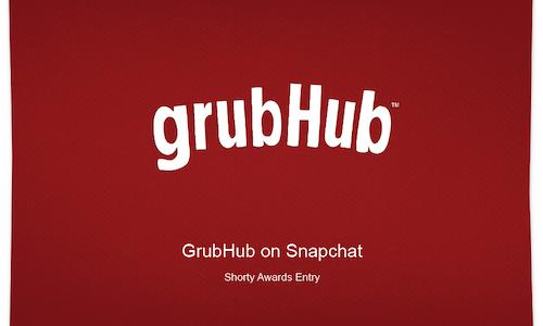 GrubHub on Snapchat - The Shorty Awards